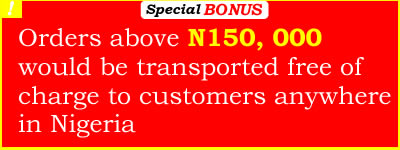 Orders above 150, 000 would be transported to customers free of charge anywhere in Nigeria